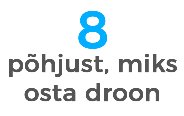 8 põhjust, miks osta droon